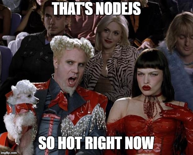 NodeJS is so hot right now