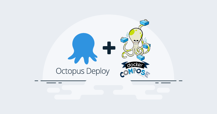 Integrating docker-compose steps with Octopus Deploy