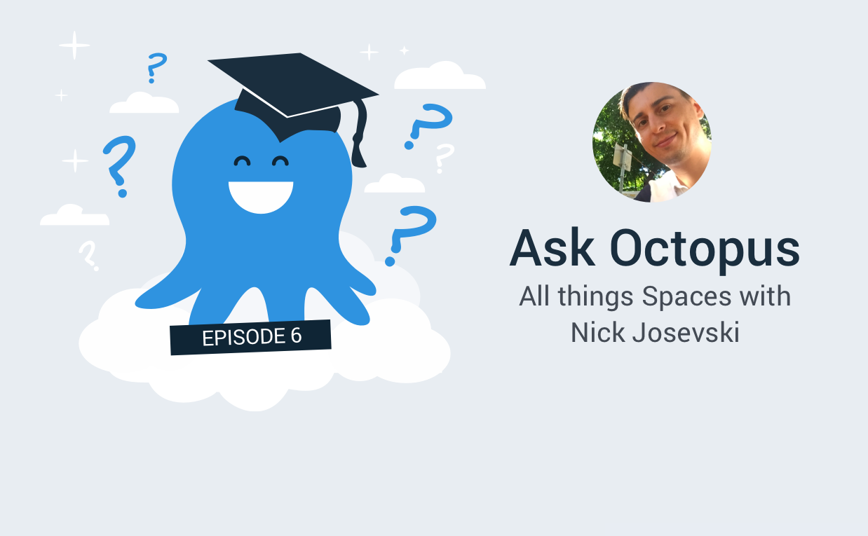 Ask Octopus Episode 6 - An Interview with Nick Josevski in Brisbane. We discuss all things Spaces!