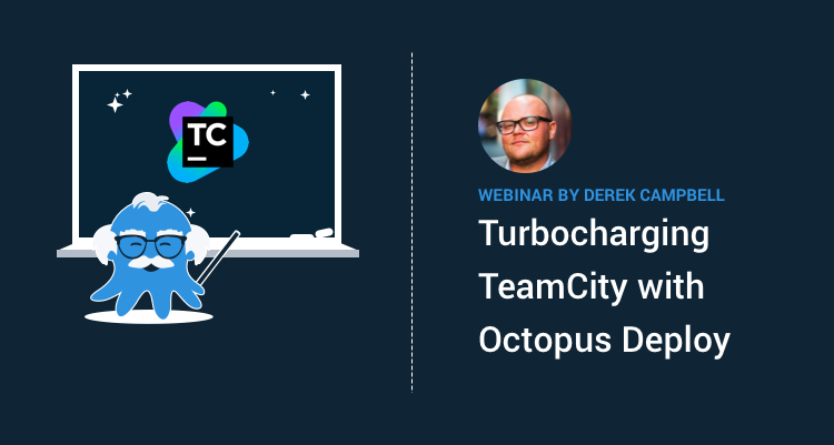 "Derek Campbell hosted a Webinar in conjunction with Jetbrains on ""Turbocharging TeamCity with Octopus Deploy"""