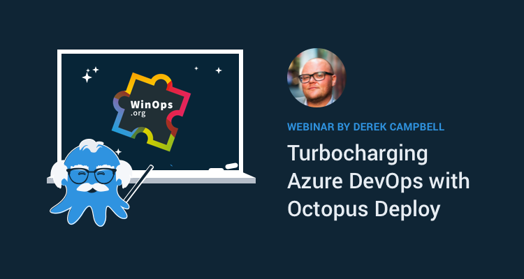 WinOps 2019 - Octopus talk and workshop