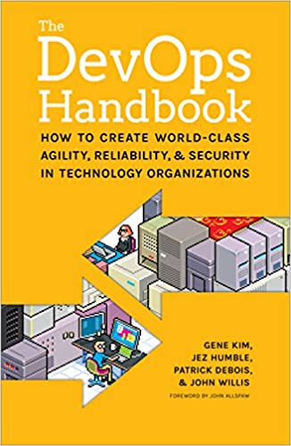 The DevOps Handbook (Kim, Humble, Debois, Willis: 2016)