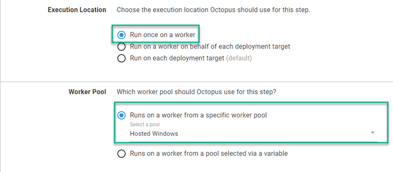 Octopus dashboard Execution Location, Run once on a worker & Worker Pool, Runs on a worker from a specific worker pool selected