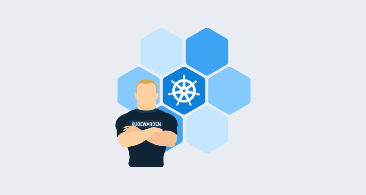 Securing your Kubernetes cluster with Kubewarden