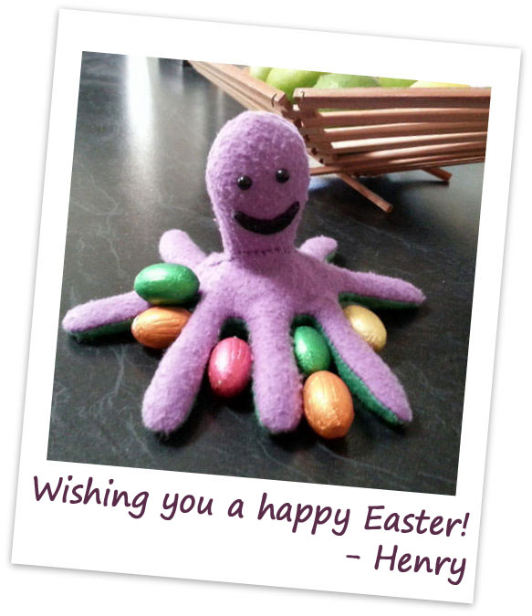 Henry the Octopus, wishing you a happy Easter