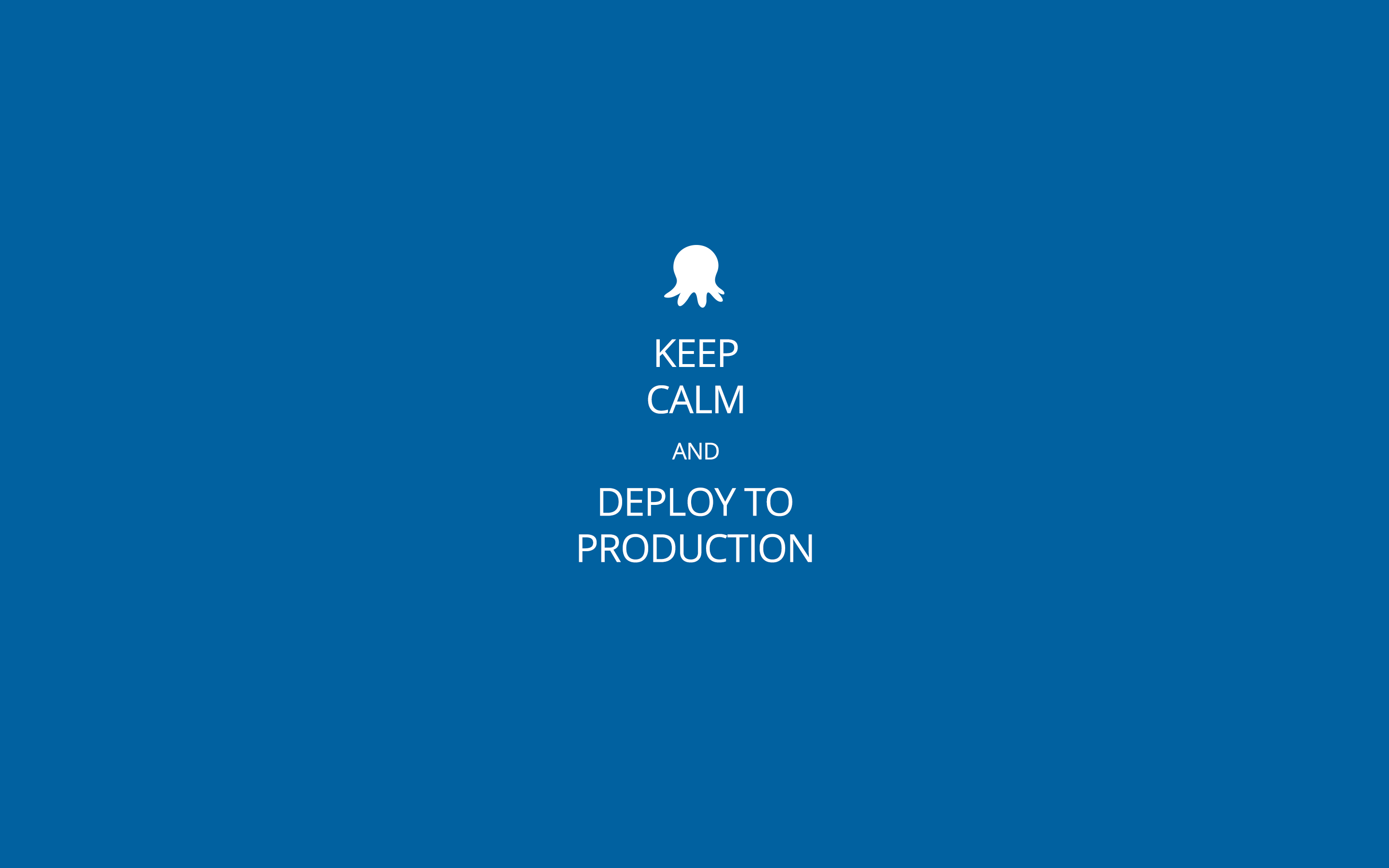 Keep Calm And Deploy To Production Wallpaper